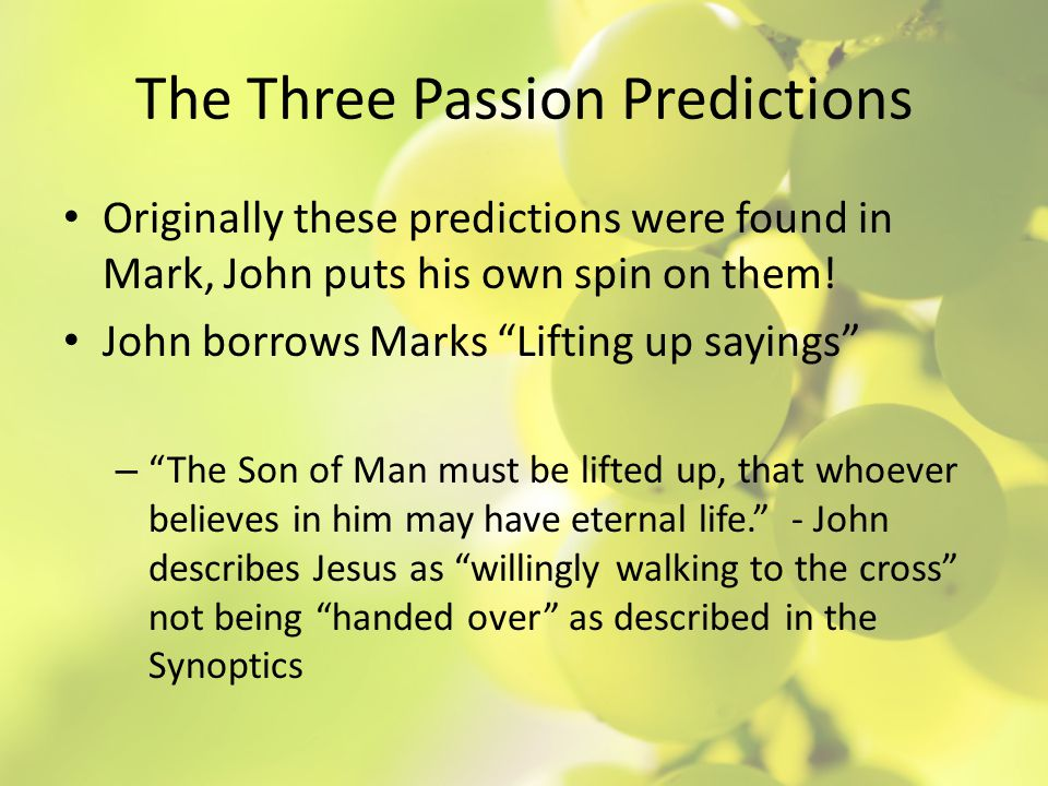 The Three Passion Predictions Cont.– The second instance comes in Jn 8:28.