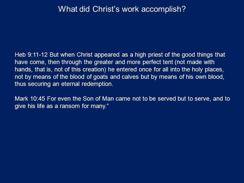 What did Christ's work accomplish.