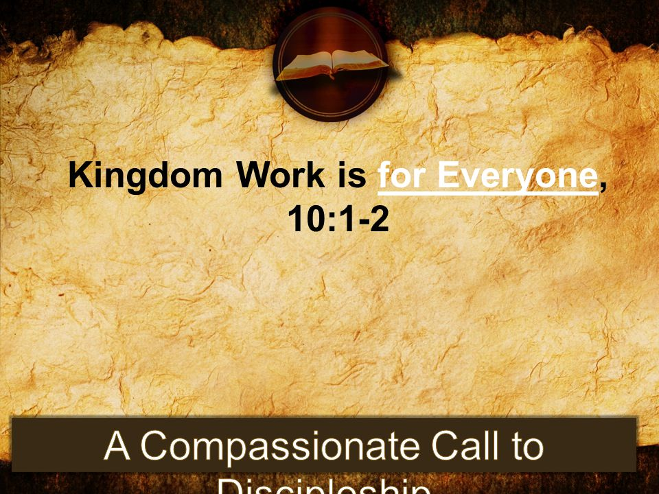 Kingdom Work is for Everyone, 10:1-2
