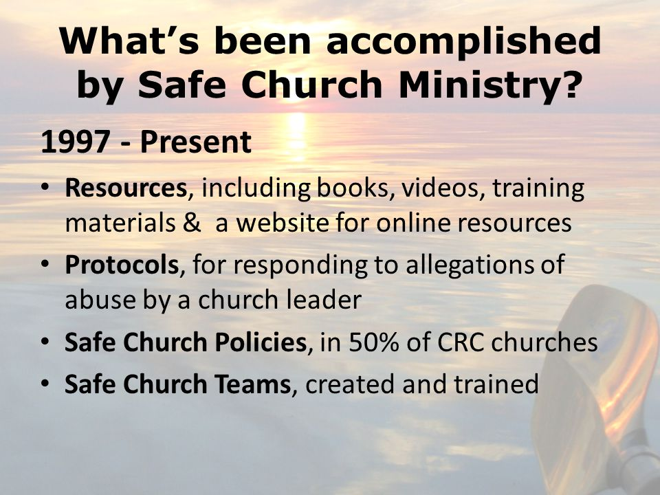 What's been accomplished by Safe Church Ministry.