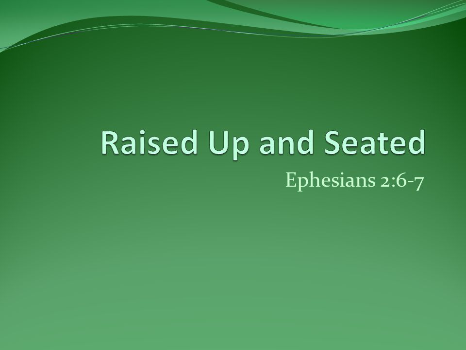 Ephesians 2:6-7