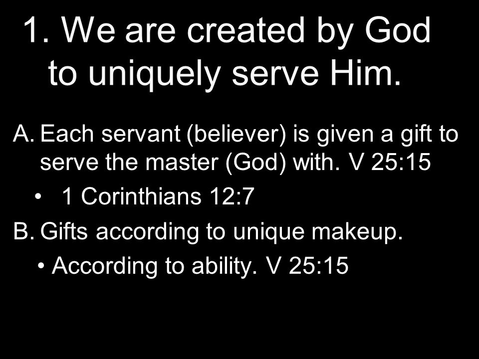 1. We are created by God to uniquely serve Him.