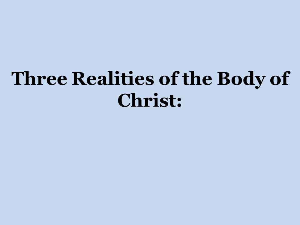Three Realities of the Body of Christ: