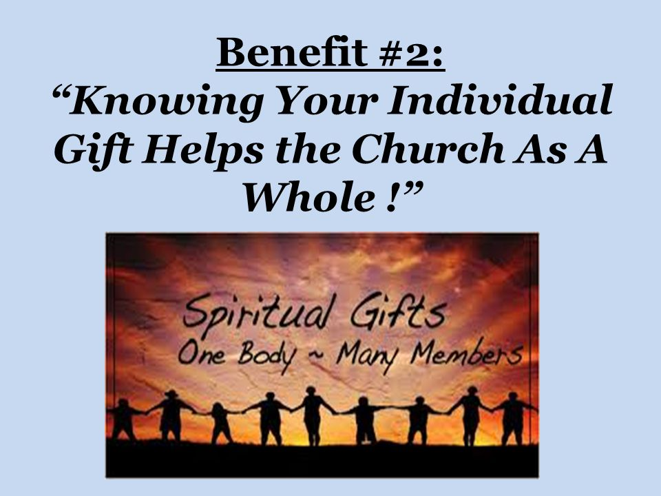 Benefit #2: Knowing Your Individual Gift Helps the Church As A Whole !