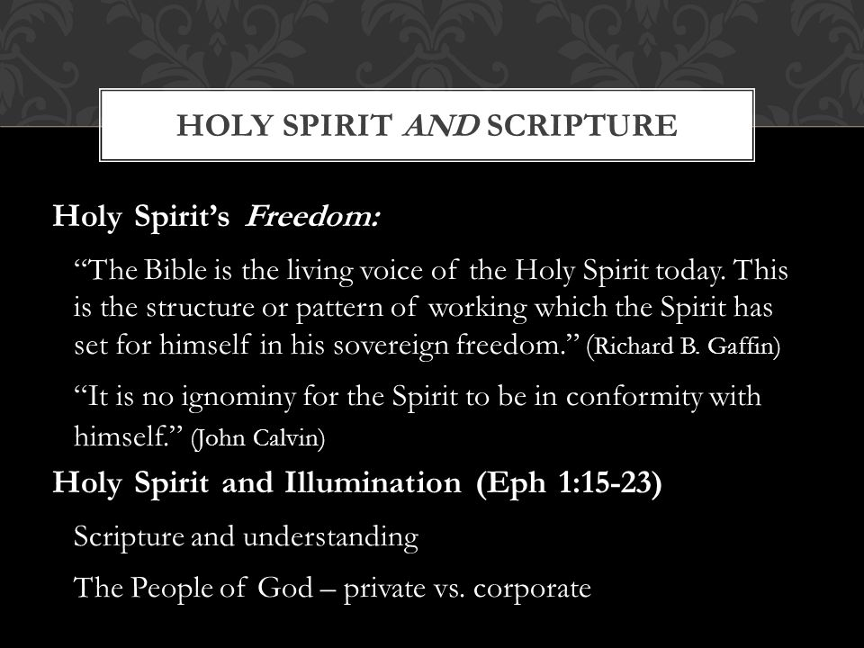 Holy Spirit's Freedom: The Bible is the living voice of the Holy Spirit today.