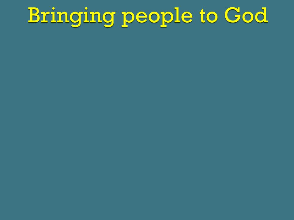 Bringing people to God