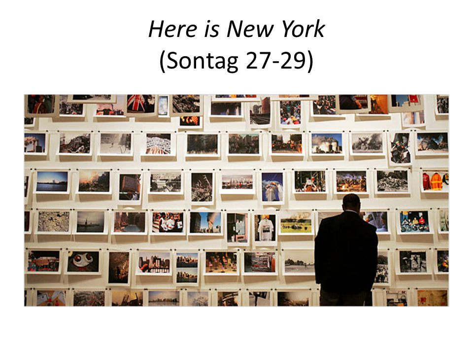 Here is New York (Sontag 27-29)