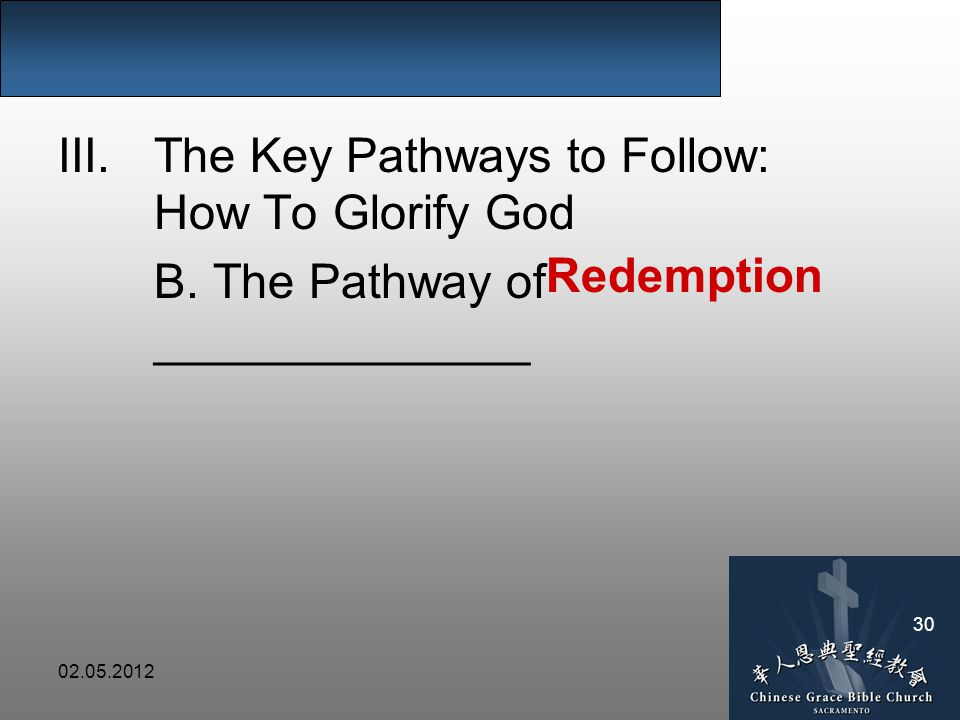 02.05.2012 30 III.The Key Pathways to Follow: How To Glorify God B.