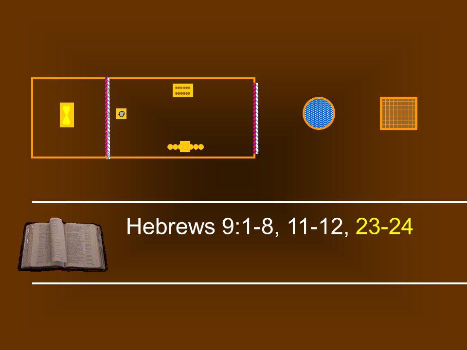 Hebrews 9:1-8, 11-12, 23-24