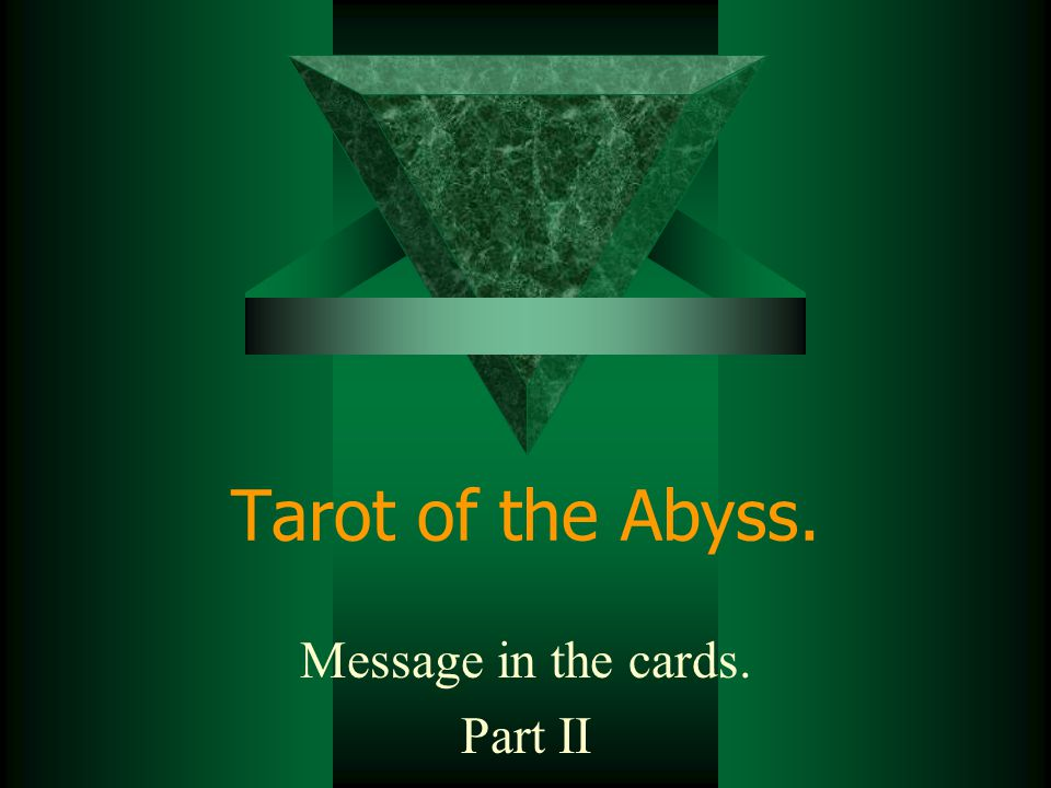 Tarot of the Abyss. Message in the cards. Part II
