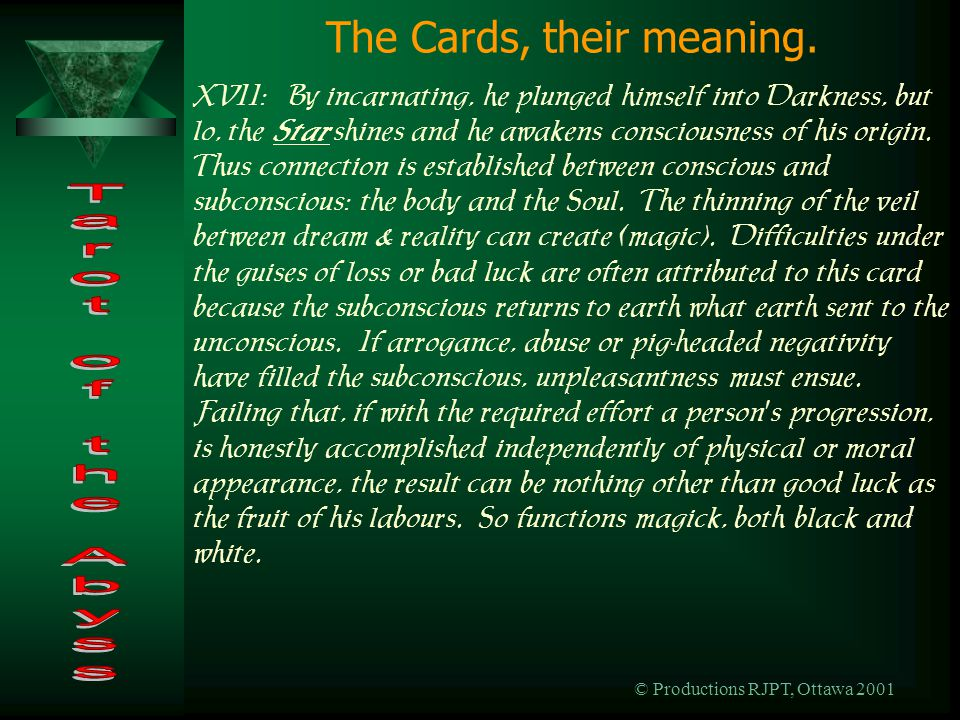© Productions RJPT, Ottawa 2001 The Cards, their meaning.