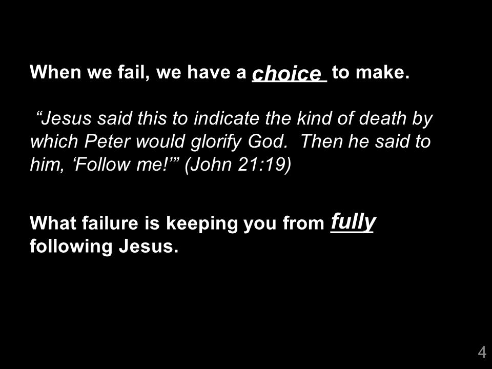 4 When we fail, we have a _______ to make.