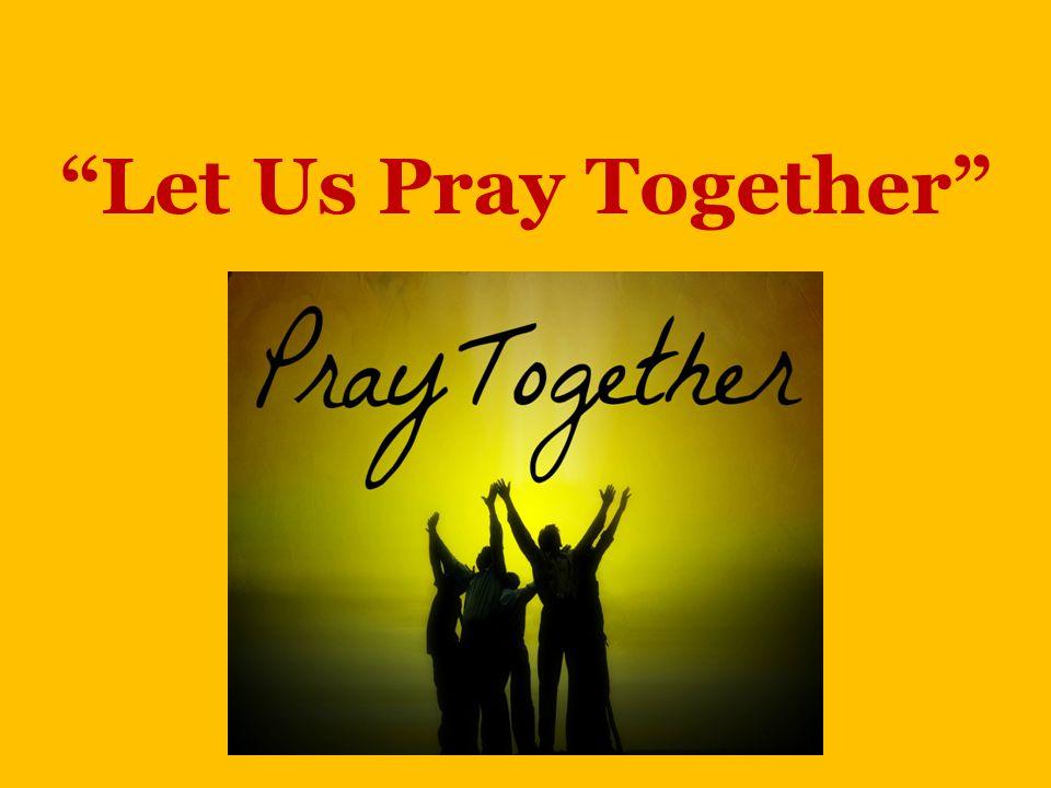 Let Us Pray Together