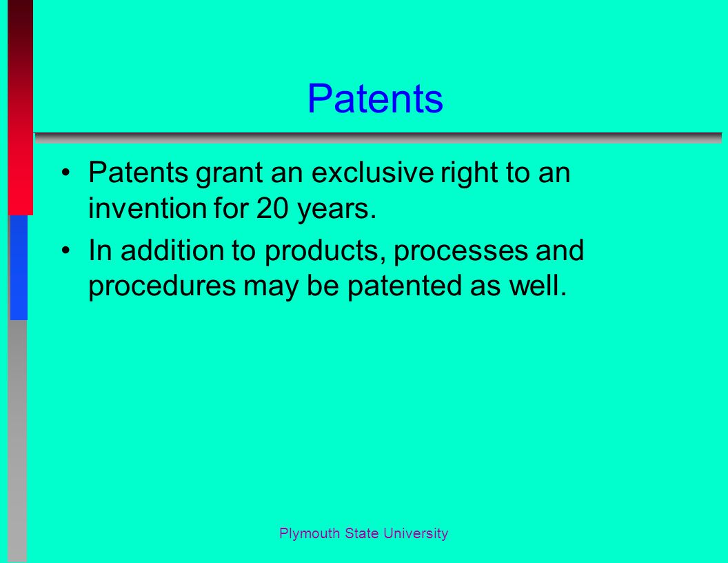 Patents Patents grant an exclusive right to an invention for 20 years.