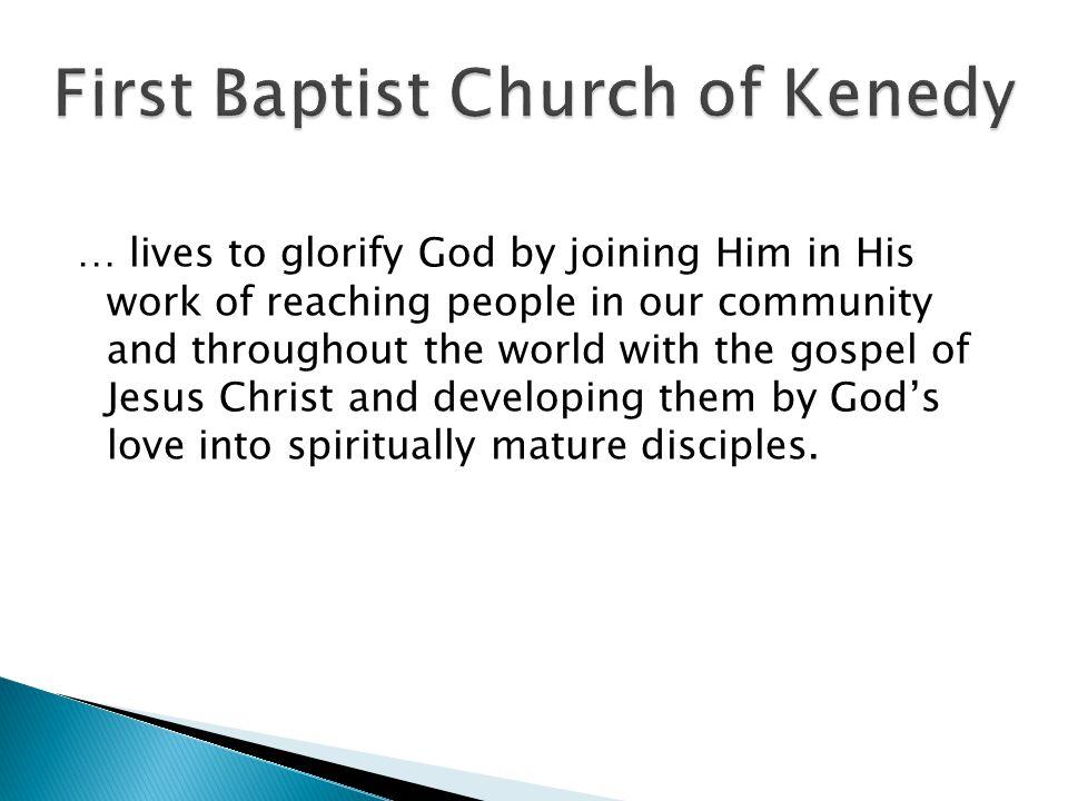 Glorifying God … Reaching People … Making Disciples.