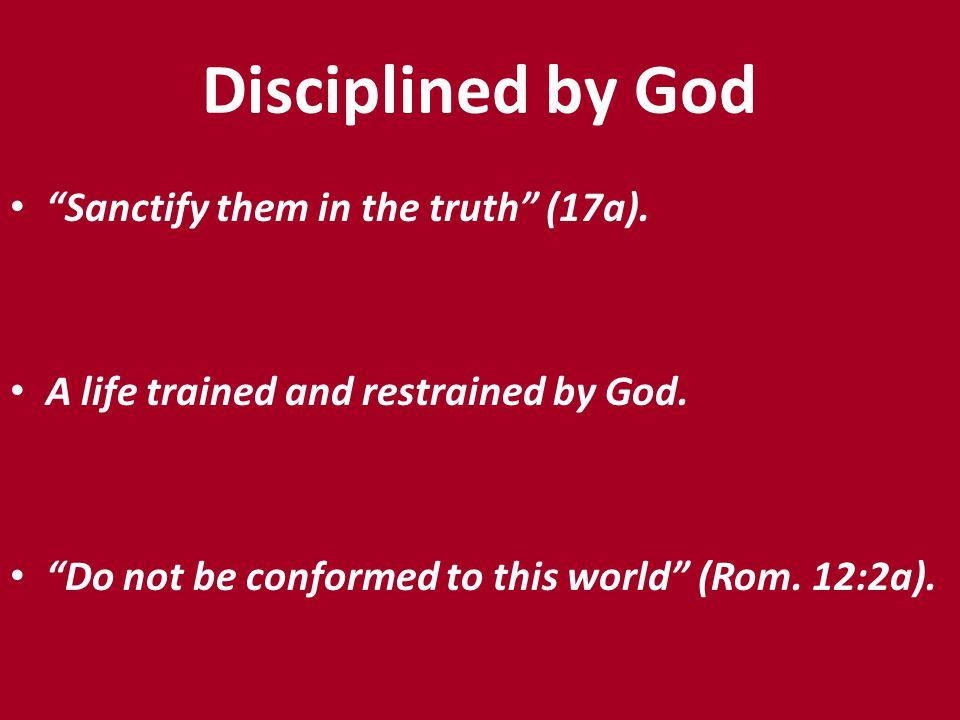 Distinctive for God I have sent them into the world (18).