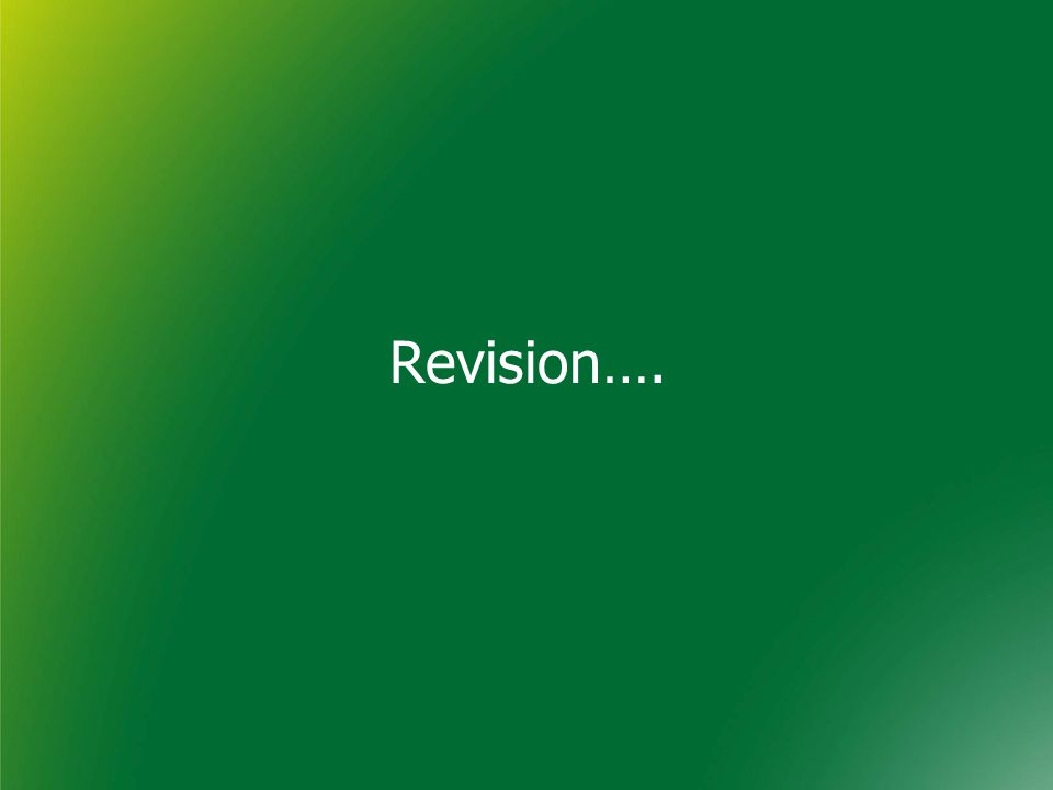 Revision….