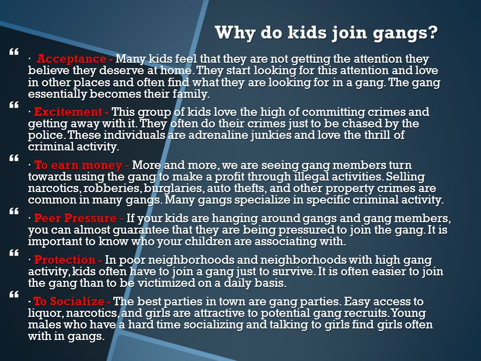 Why do kids join gangs.
