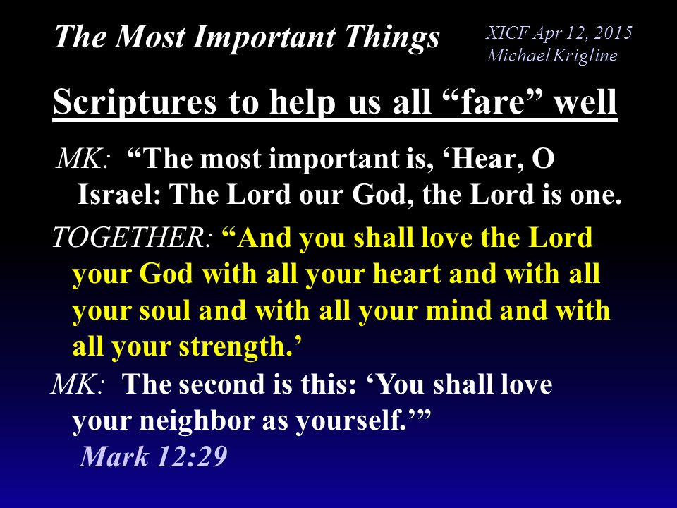 """MK: """"The most important is, 'Hear, O Israel: The Lord our God, the Lord is one. Scriptures to help us all """"fare"""" well TOGETHER: """"And you shall love th"""