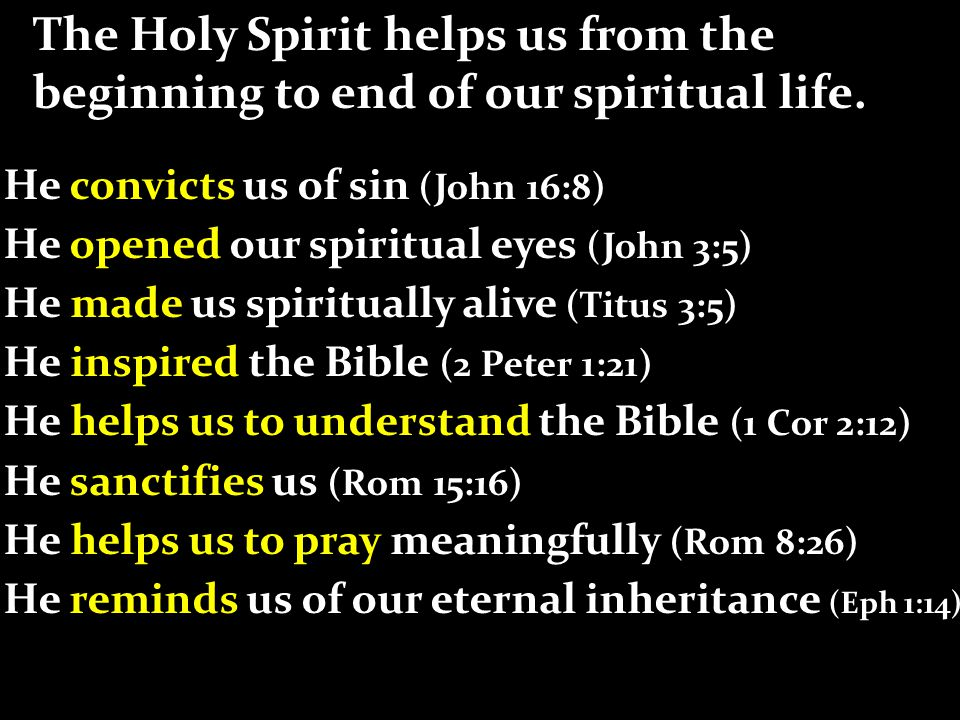 The Holy Spirit helps us from the beginning to end of our spiritual life.