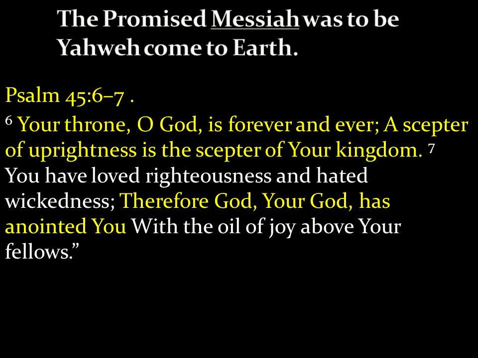 Psalm 45:6–7.