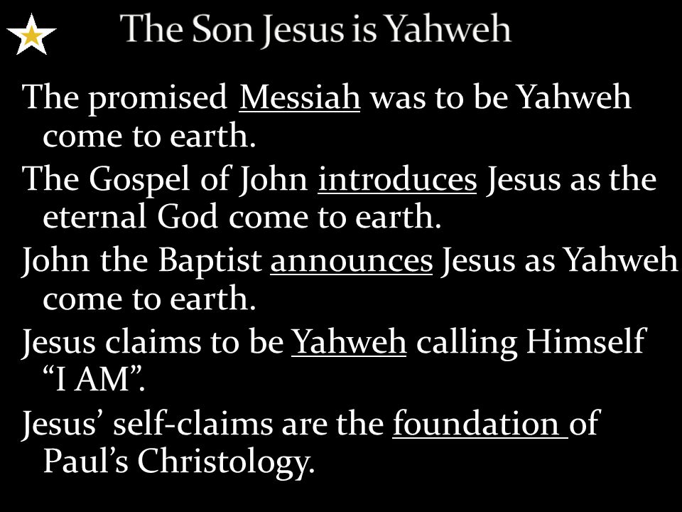 The promised Messiah was to be Yahweh come to earth.