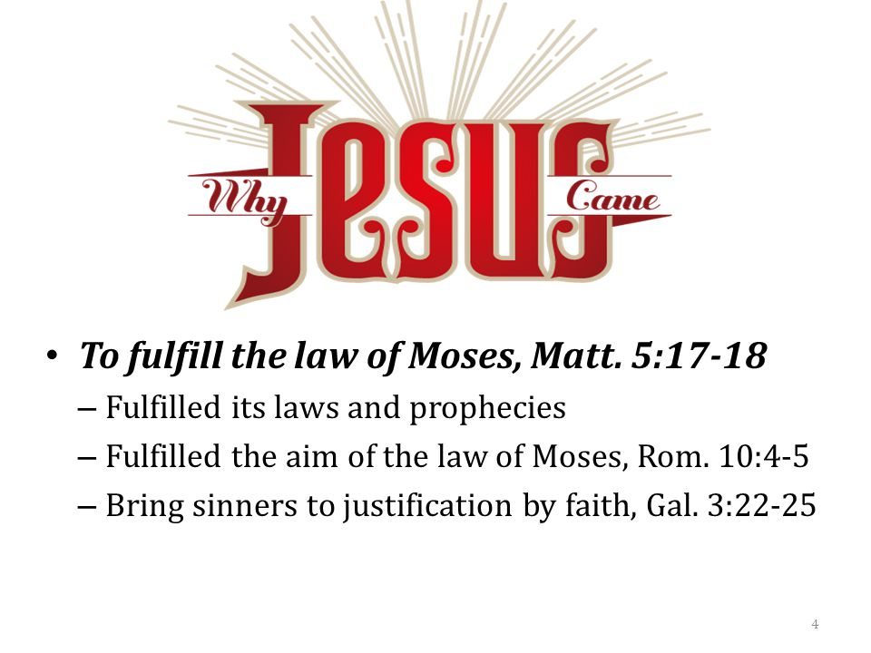 To fulfill the law of Moses, Matt.