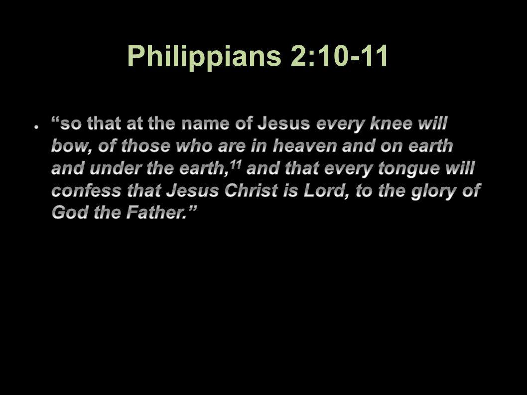 Philippians 2:10-11 36Applied-Apologetics