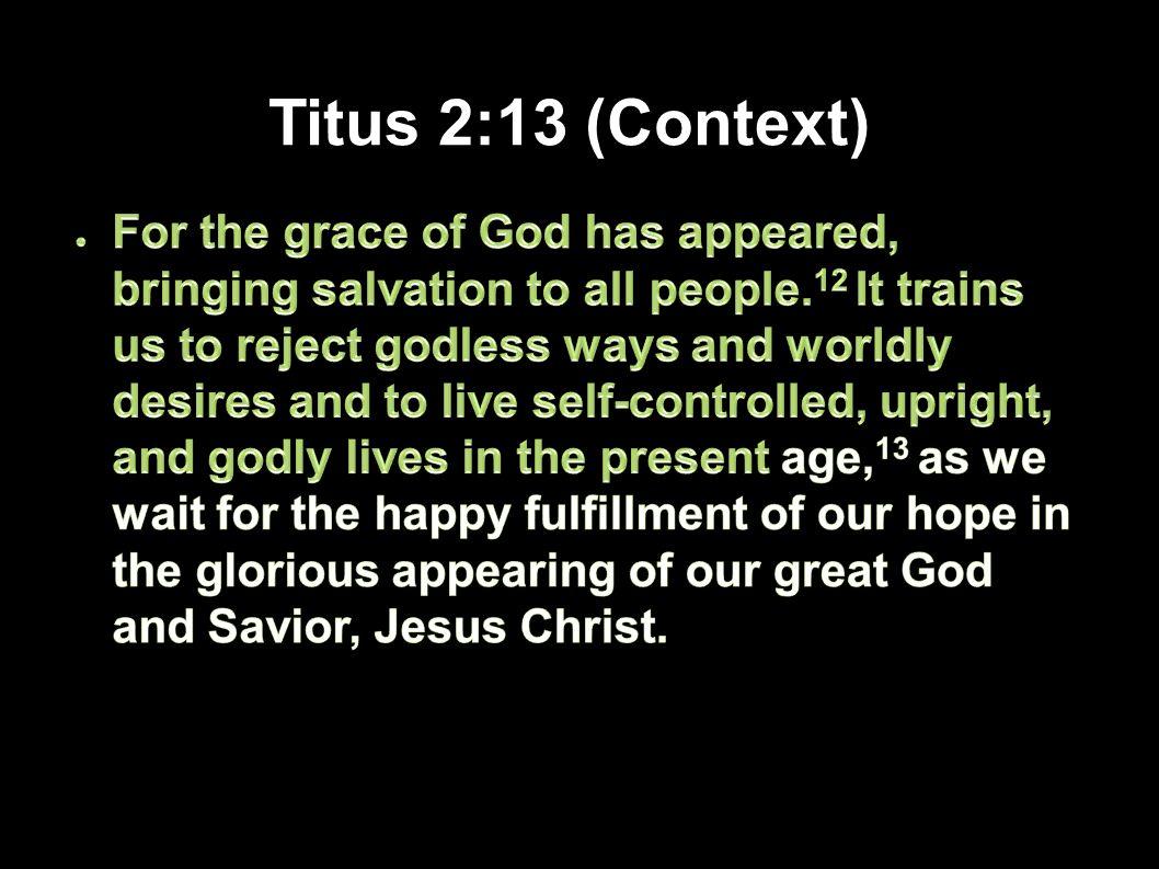 Titus 2:13 (Context) Applied-Apologetics48