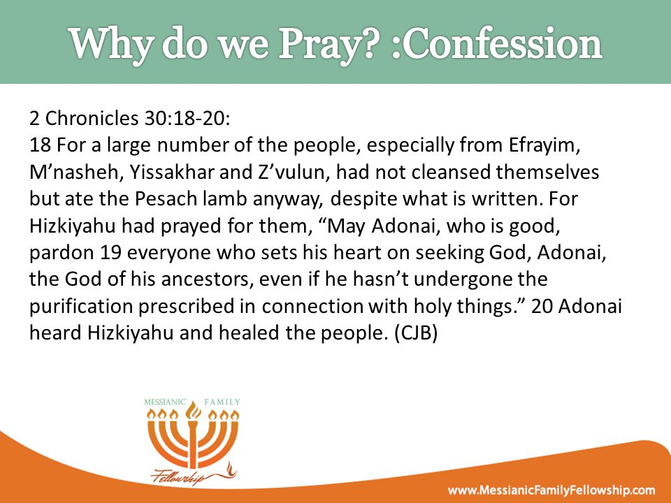2 Chronicles 30:18-20: 18 For a large number of the people, especially from Efrayim, M'nasheh, Yissakhar and Z'vulun, had not cleansed themselves but