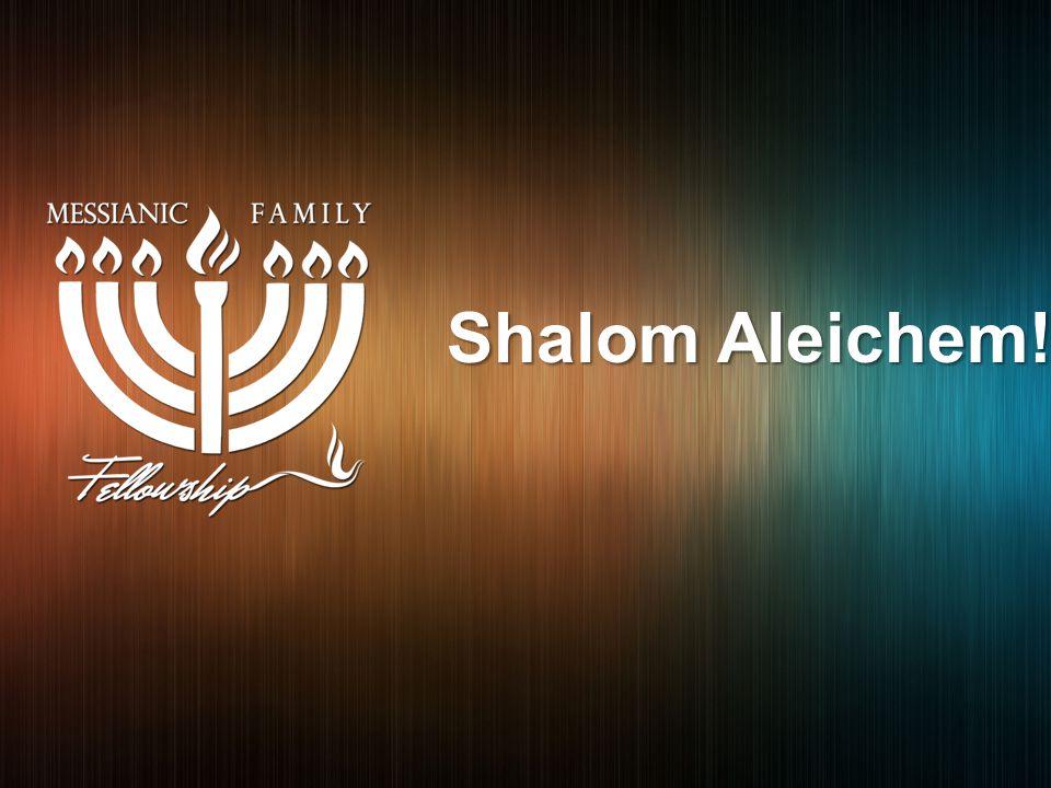 Shalom Aleichem!