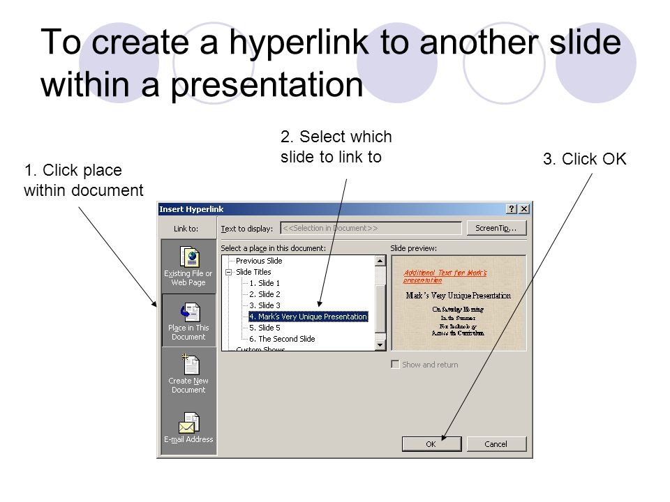 To create a hyperlink to another slide within a presentation 1.