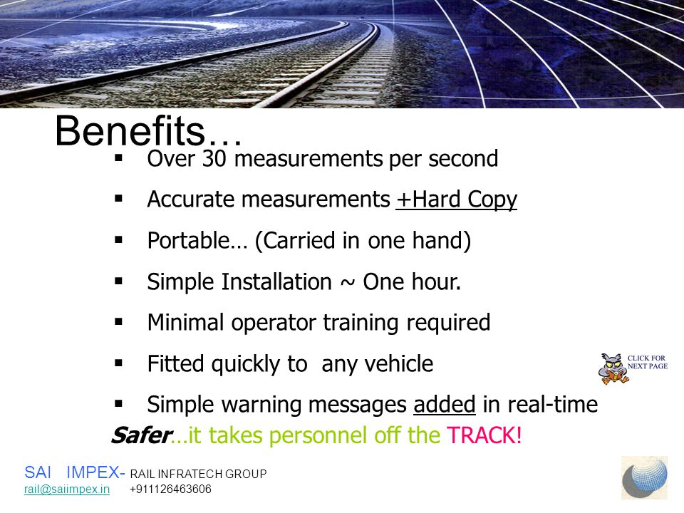 Benefits … Safer…it takes personnel off the TRACK.