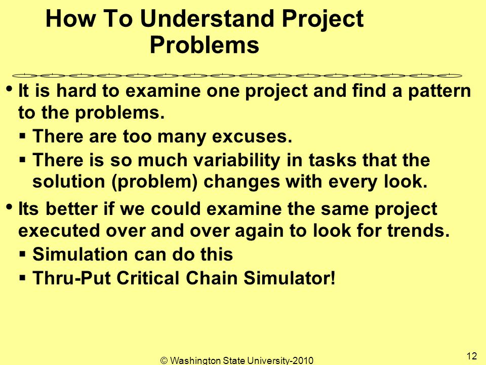 How To Understand Project Problems It is hard to examine one project and find a pattern to the problems.