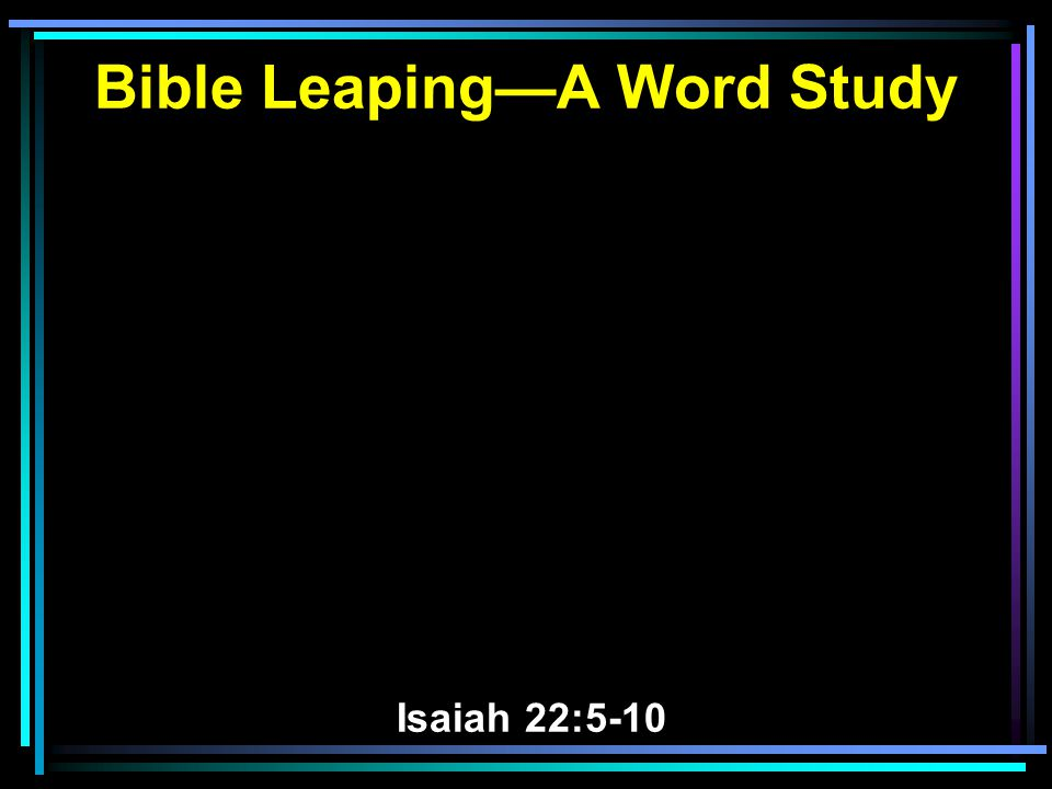 Many Ways to Study the Bible Overview study The entire Bible Each testament Each book Each chapter Each verse Each phrase Each word Tonight: study of every usage of one word