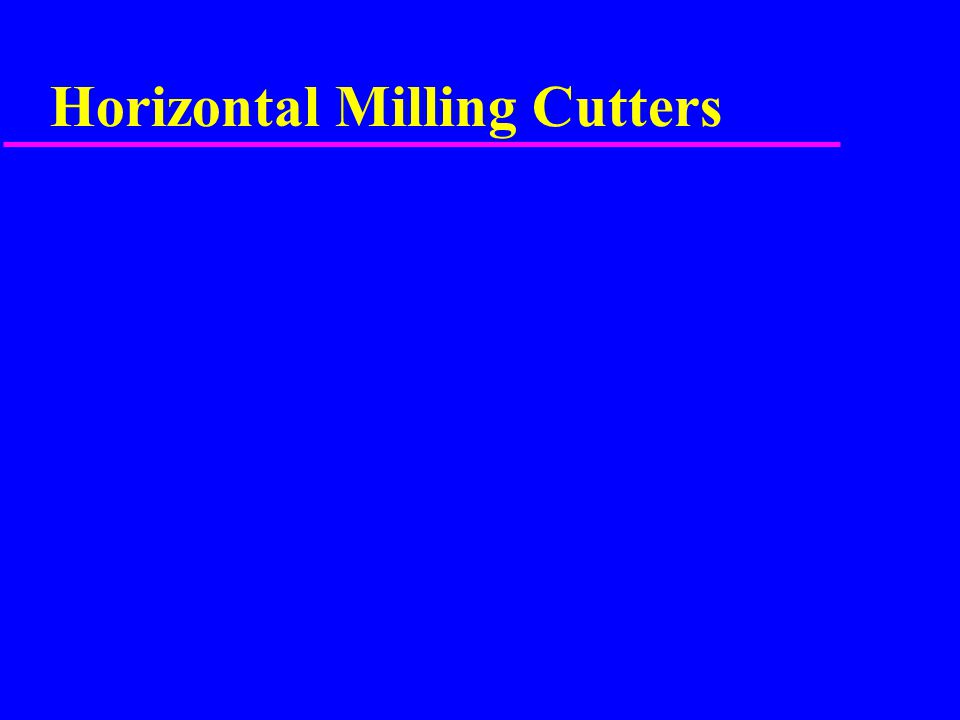 Horizontal Milling Cutters