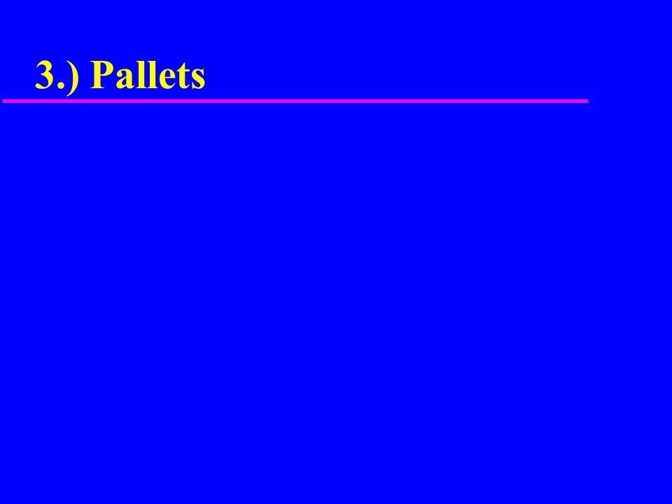 3.) Pallets