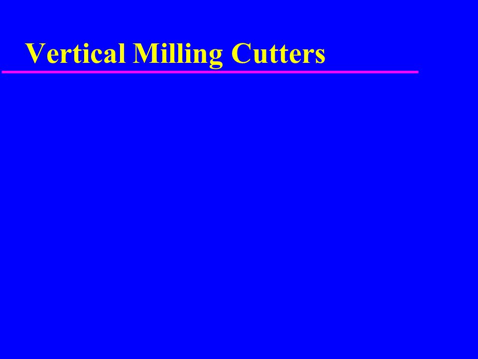 Vertical Milling Cutters