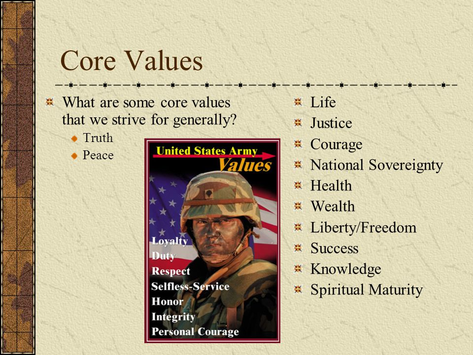 Core Values What are some core values that we strive for generally.