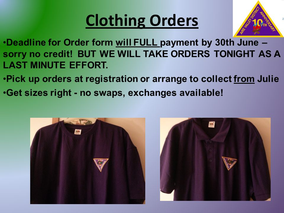 Clothing Orders Deadline for Order form will FULL payment by 30th June – sorry no credit! BUT WE WILL TAKE ORDERS TONIGHT AS A LAST MINUTE EFFORT. Pic