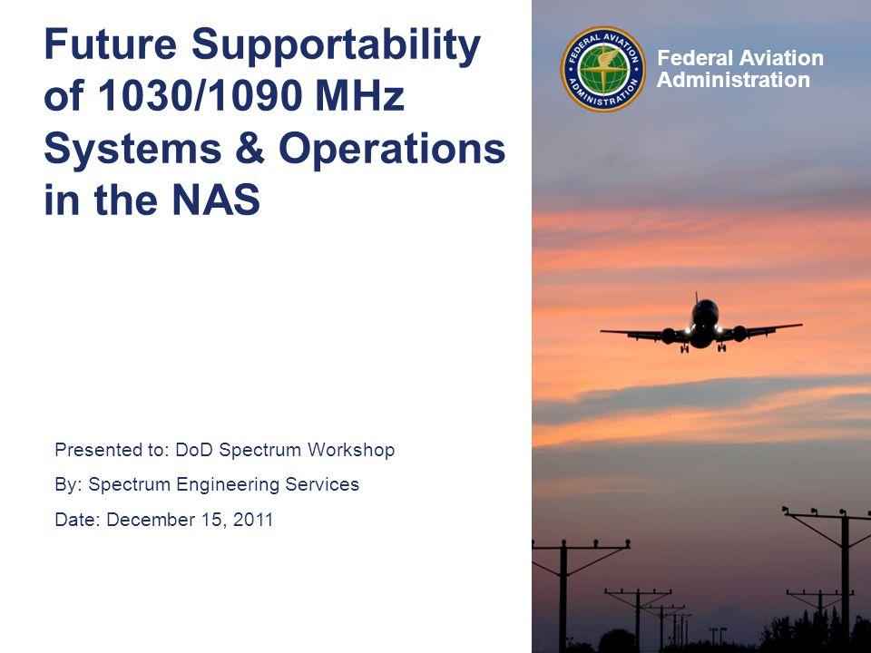 NAS IFF Management Strategy 2 Federal Aviation Administration FAA Roles and Responsibilities As the national coordinator for the 1030/ 1090 MHz spectrum, the FAA is responsible for ensuring the efficient use and electromagnetic compatibility between ALL surveillance systems that utilize the frequency pair Protection of the channel bandwidth includes both co-channel surveillance systems and adjacent channel electronic systems FAA systems do not necessarily receive first priority, the order of priority is assigned to the service performed regardless of ownership