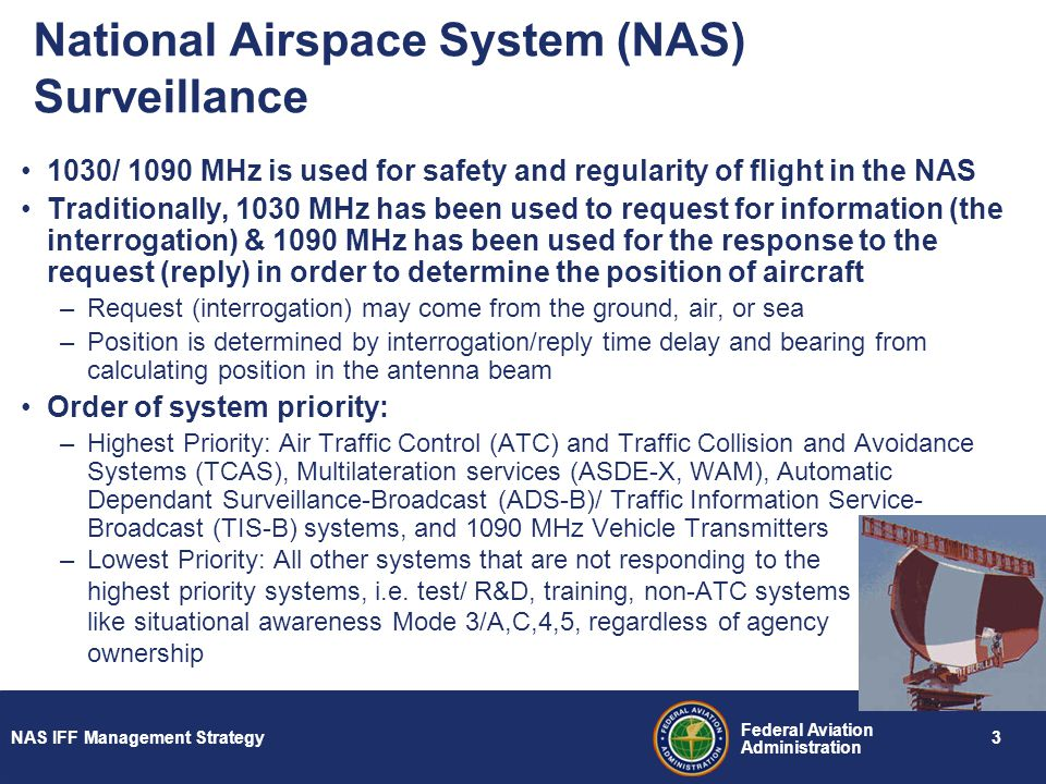 NAS IFF Management Strategy 4 Federal Aviation Administration How does the FAA Manage the 1030/1090 MHz Frequency Pair.