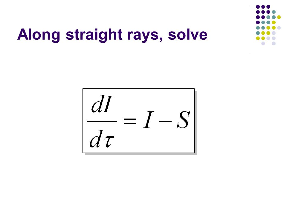 Along straight rays, solve