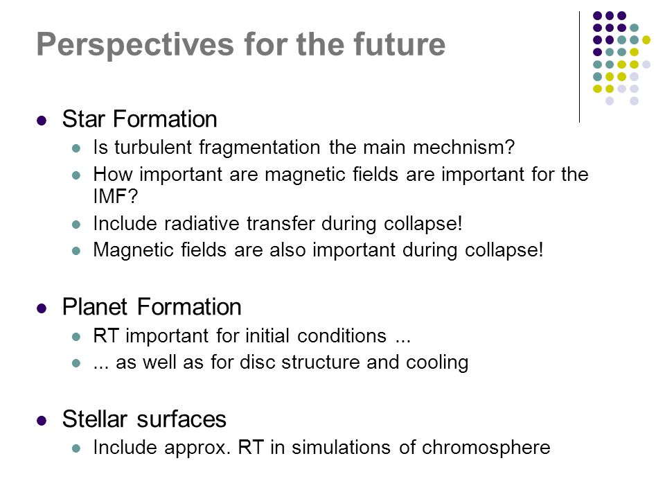 Perspectives for the future Star Formation Is turbulent fragmentation the main mechnism.