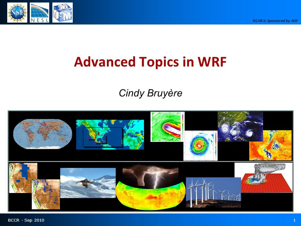 BCCR - Sep 20102 Topics Registry –John Michalakes (NREL), Dave Gill & Michael Duda (NCAR) –http://www.mmm.ucar.edu/wrf/WG2/software_v2http://www.mmm.ucar.edu/wrf/WG2/software_v2 Special issues related to climate runs –Input Data –Biases in climate model data –Radiation schemes –Model boundaries –Soil data –Using ndown for climate model runs