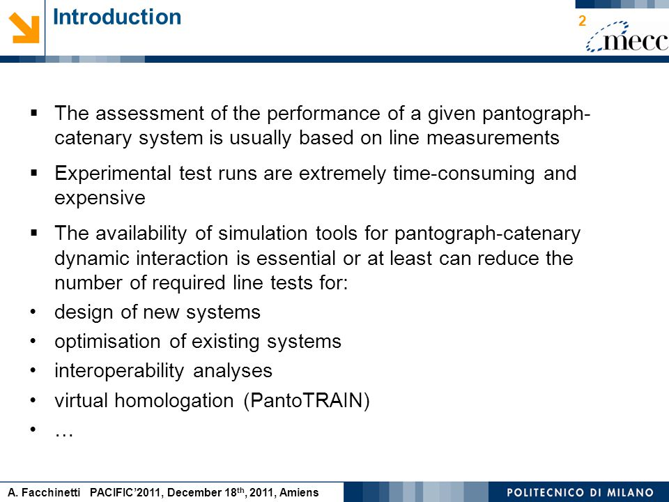 A. Facchinetti PACIFIC'2011, December 18 th, 2011, Amiens 2  The assessment of the performance of a given pantograph- catenary system is usually base