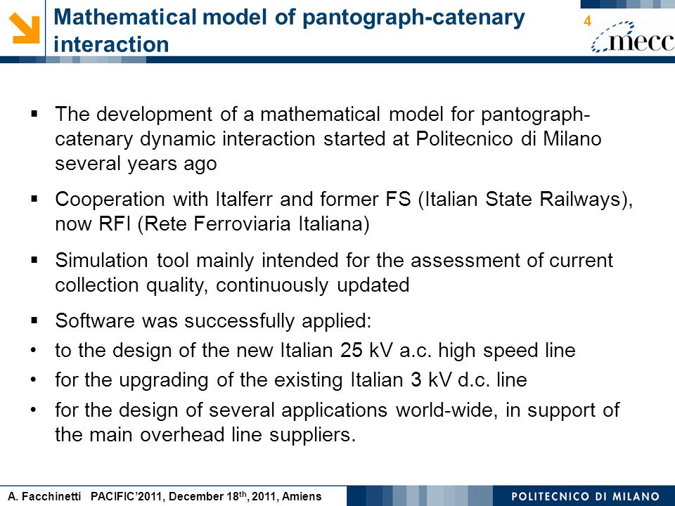 A. Facchinetti PACIFIC'2011, December 18 th, 2011, Amiens  The development of a mathematical model for pantograph- catenary dynamic interaction start