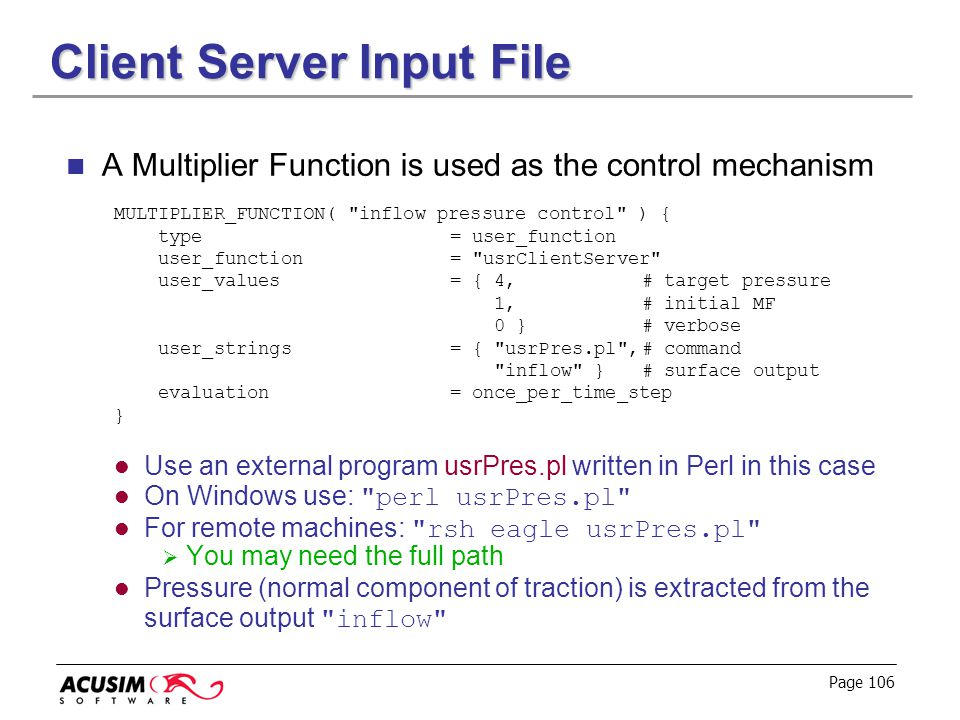 Page 106 Client Server Input File A Multiplier Function is used as the control mechanism MULTIPLIER_FUNCTION(