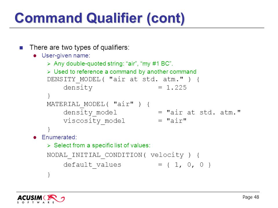 """Page 48 Command Qualifier (cont) There are two types of qualifiers: User-given name:  Any double-quoted string: """"air"""", """"my #1 BC"""".  Used to referenc"""