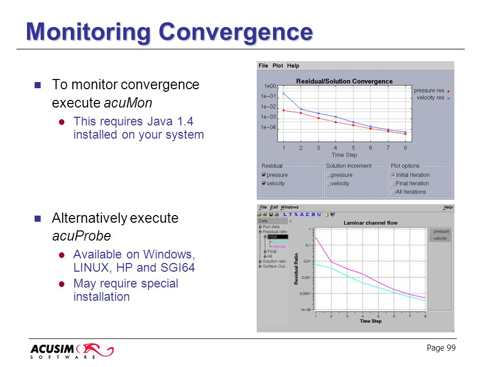 Page 99 Monitoring Convergence To monitor convergence execute acuMon This requires Java 1.4 installed on your system Alternatively execute acuProbe Av